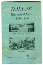 Dallas' First Hundred Years 1856 - 1956 George Santerre Book Craft Texas - $74.25