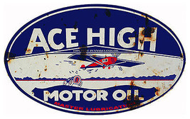 Reproduction Aged Looking Ace High Motor Oil Si... - $29.70