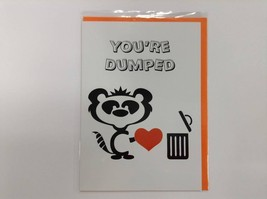 You're Dumped - Humorous Luxury Greetings Card with Funny Poetic Verse 5... - $4.94