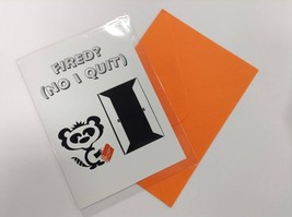 Fired? (No I Quit)  - Humorous Greetings Card with Funny Poetic Verse, 5... - $4.94