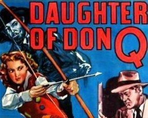 DAUGHTER OF DON Q,  12 CHAPTER SERIAL,  1946