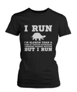 I'm Slower than a Turtle Funny Women's Workout Shirt Fitness Short Sleev... - $14.99+
