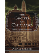 The Ghosts of Chicago (trade paperback) Adam Selzer 9780738736112 - $15.99