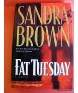 Sandra Brown Book Fat Tuesday  (HARD COVER) - $2.00