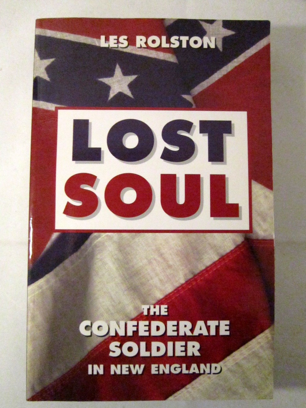 Primary image for Lost Soul Confederate Soldier in New England 1999 Les Rolston