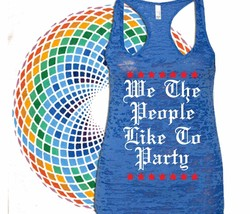 We The People Like To Party 4th of July Funny W... - $20.95 - $23.95