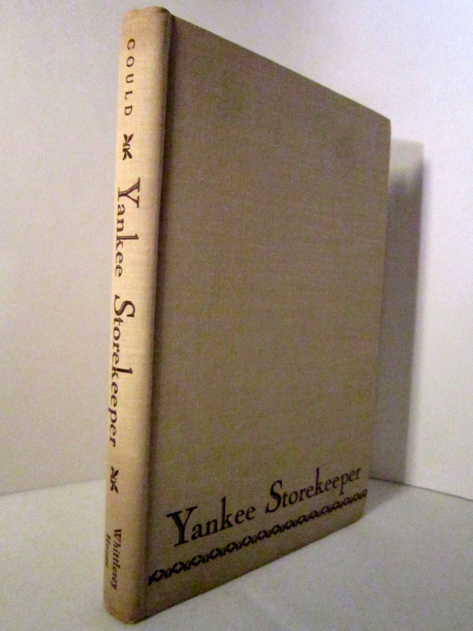 Primary image for Yankee Storekeeper 1946 by R E Gould, Nonfiction Hardback
