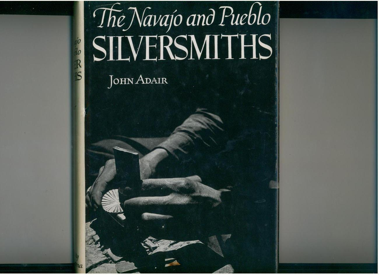 Adair  NAVAJO & PUEBLO SILVERSMITHS  1970  illustrated