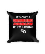 Gambler pillow - Square Pillow Case w/ stuffing - $23.00