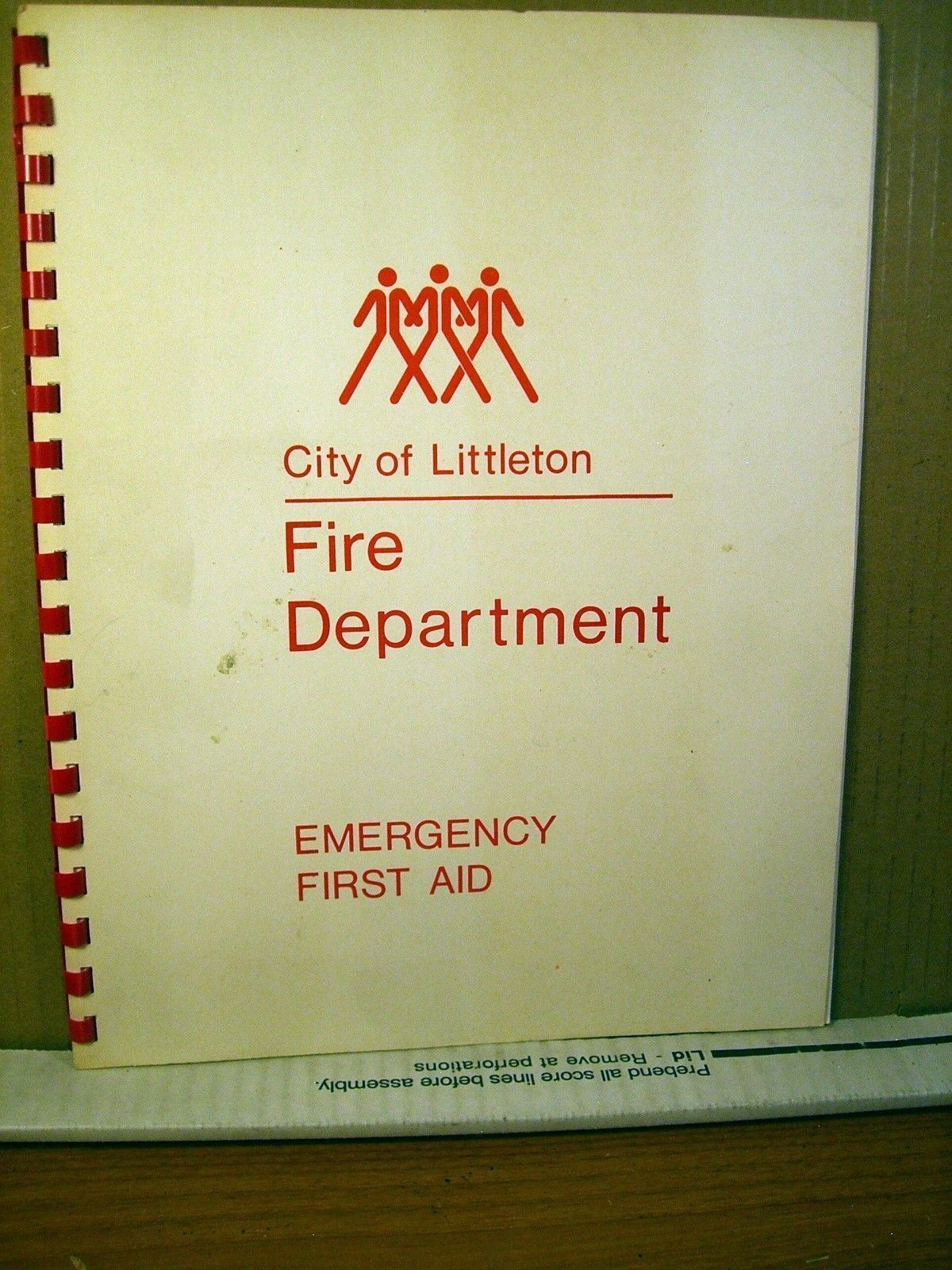 Booklet City of Littleton Colorado Fire Department - Emergency First Aid
