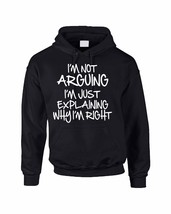 Adult Hoodie Sweatshirt I'm Not Arguing Just Explaining I'm Right - $24.94+