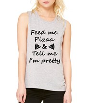 Women's Tank Flowy Scoop Muscle Feed Me Pizza Tell Me Im Pretty Cool - $14.94
