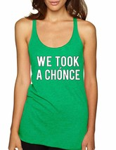 Women's Tank Top We Took A Chonce - $14.94
