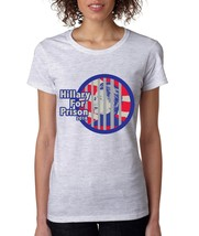 Women's T Shirt Hillary For Prison 2016 Elections 2016 - $10.94+