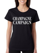 Women's T Shirt Champagne Campaign Party Drunk Shirt - $10.94+