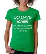 Women's T Shirt 30 Days Sober Drinking Shirt Funny Top - $10.94+