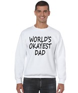 Men's Crewneck World's Okayest Dad Father's Day Shirt - $17.94+