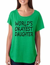 Women's Dolman Shirt World's Okayest Daughter Cool Funny Top - $14.94