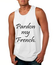 Men's Tank Top Pardon My French Cool Funny Top - $14.94+