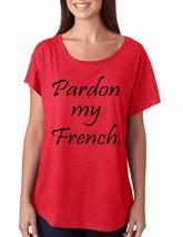 Women's Dolman T Shirt Pardon My French Funny T Shirt - $14.94 - $16.94