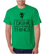 Men's T Shirt That What I Do I Drink And I Know Things Tyrion Tee - $10.94+
