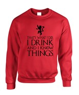 Adult Crewneck That's What I Do I Drink And I Know Things Top - $17.94+