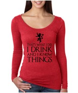 Women's Shirt That What I Do I Drink And I Know Things Tyrion - $14.94