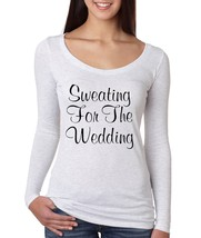 Women's Shirt Sweating For The Wedding Cool Fitness Shirt - $14.94