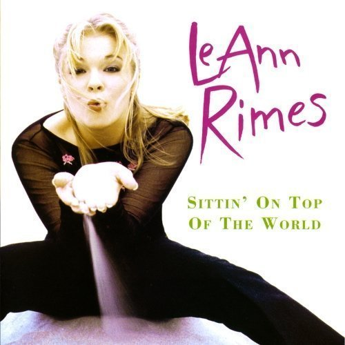 Sittin' On Top Of The World by Leann Rimes  Cd