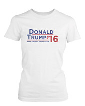 Donald Trump 2016 Make American Great Again Campaign Women's T-shirt White Tee - $14.99+