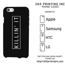 Killin' It Phone Case - iphone 4 5 5C 6 6+, Galaxy S3 S4 S5, LG G3, HTC M8 - $13.99