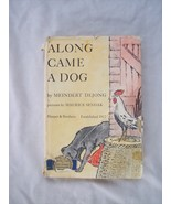 Along Came a Dog by Meindert DeJong  1958 - $8.99
