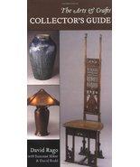 Arts & Crafts Collector's Guide, The [Paperback] [Apr 18, 2005] Rago, Da... - $5.93