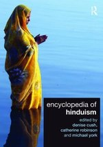 Encyclopedia of Hinduism [Paperback] [Sep 20, 2007] Cush, Denise; Robins... - $60.38