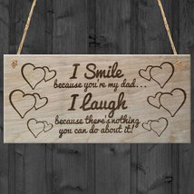 I Smile Because You're My Dad Father's Day Plaque Wooden Sign Funny Nove... - $12.86