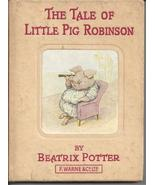 The tale of little pig Robinson Beatrix Potter Hardcover – 1954. - $499.99