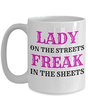 Lady On The Streets, Freak In The Sheets - Novelty 15oz White Ceramic Naughty Mu - $16.82