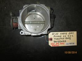01 02 03 04 05 06 07 Chevy Gmc Pickup V6 4.3 L Throttle Body #70135 Kra Box 10735 - $79.19