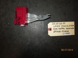 06 07 08 09 LEXUS IS250,IS350 DOOR CONTROL RECEIVER #89740-53040 - $13.46