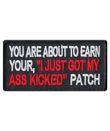Motorcycle Biker Jacket/Vest Embroidered Patch - Just Got My Ass Kicked ... - $6.99