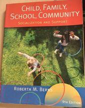 Child,Family,School,Community-Socialization and Support: Roberta M. Bern... - $52.00