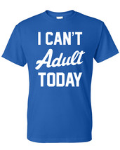 I Can't Adult Today tee Parents. Kids.Life. Stress. Pizza. Sleep. Nap. I don't w - $12.50+
