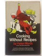 Cooking Without Recipes [Jan 01, 1965] Worth, Helen Levison - $5.40