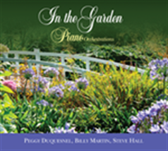 IN THE GARDEN by Peggy Duquesnel, Billy Martin & Steve Hall