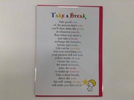 Take a Break - Cute Motivational & Encouragement Luxury Greetings Card 5... - $4.99