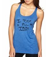 Women's Tank Top I Took A Pill In Ibiza Cool Humor Top - $14.94
