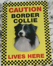CAUTION BORDER COLLIE LIVES HERE -  DOG SIGN - $3.90