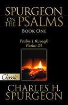 Spurgeon On The Psalms: Book One: Psalm 1 Through Psalm 25 [Paperback] C... - $14.99