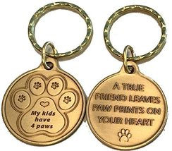 My Kids Have 4 Paws Keychain - A True Friend Leaves Paw Prints On Your Heart - $6.92