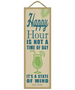 "Happy Hour is Not a Time of Day, a State of Mind Sign Plaque Bar 5"" x 15... - $14.95"